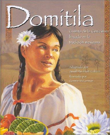 Domitila: Cuento de la Cenicienta Basado en la Tradicion Mexicana por Jewell Reinhart Coburn
