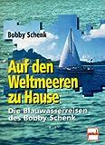 Auf den Weltmeeren zu Hause. CD- ROM für Windows 3.11/95/ NT 4.0. Die Blauwasserreisen des Bobby Schenk