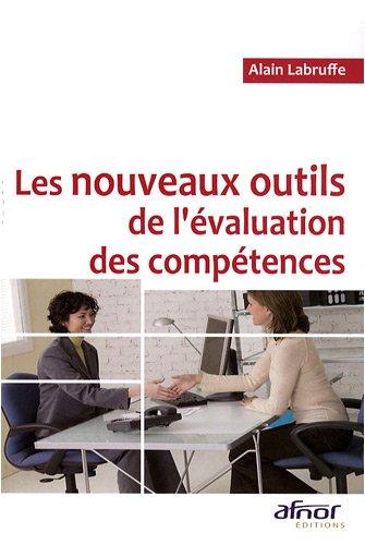 Les nouveaux outils de l'évaluation des compétences par Alain Labruffe