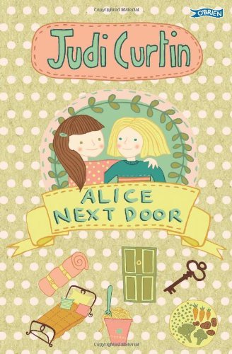 By Judi Curtin Alice Next Door (Alice and Megan) [Paperback]