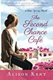 The Second Chance Cafe (Hope Springs) by Alison Kent