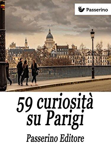 59 curiosit su Parigi