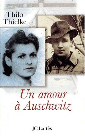 Un amour à Auschwitz par Thilo Thielke
