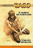 Il segreto del mercenario-L'ora del rinnegato. I monografici Dago: 6
