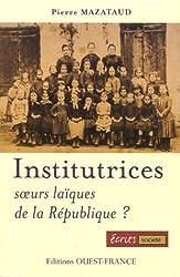 Institutrices : Soeurs laïques de la République ?