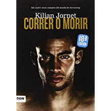 Correr o morir (Deporte (now Books))