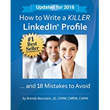 How to Write a KILLER LinkedIn Profile... And 18 Mistakes to Avoid: 2016 Edition (12th Edition) (English Edition)