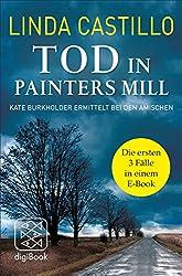 Tod in Painters Mill. Kate Burkholder ermittelt bei den Amischen: Die ersten drei Fälle in einem E-Book (nur als E-Book erhältlich)