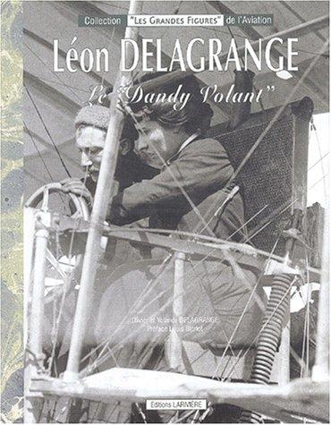 Léon Delagrange : Le Dandy volant par Olivier Delagrange