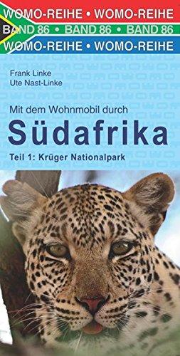 Mit dem Wohnmobil durch Südafrika: Teil 1: Krüger Nationalpark (Womo-Reihe, Band 86)