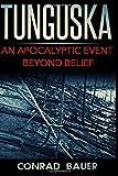 Tunguska: An Apocalyptic Event Beyond Belief by Conrad Bauer (2016-05-03) - Conrad Bauer