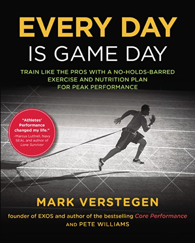 Every Day Is Game Day: Train Like the Pros With a No-Holds-Barred Exercise and Nutrition Plan for Peak Performance (English Edition) por Mark Verstegen