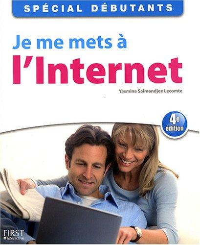 JE ME METS A L'INTERNET 4ED par YASMINA LECOMTE