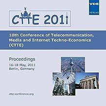 CTTE 2011, 1 CD-ROM 10th Conference of Telecommunication Media and Internet Techno-Economics (CTTE) Proceedings, 16-18 May, 2011, Berlin, Germany. Ed.: VDE Verband der Elektrotechnik Elektronik Informationstechnik e.V.