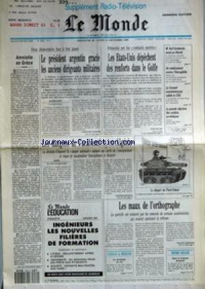 MONDE (LE) [No 14285] du 30/12/1990 - AMNISTIE EN GRECE - LE PRESIDENT ARGENTIN GRACIE LES ANCIENS DIRIGEANTS MILITAIRES PAR CHRISTINE LEGRAND - LES ETATS-UNIS DEPECHENT DES RENFORTS DANS LE GOLFE PAR YVES HELLER - M. ROLF DOBBERTIN REMIS EN LIBERTE - UN MEDICAMENT CONTRE L'HEMOPHILIE - LE CONSEIL CONSTITUTIONNEL VALIDE LA CSG - LA GRANDE DEPRIME DES SOLDATS SOVIETIQUES - LES DANGERS DE L'ARABISATION EN ALGERIE PAR GEORGES MARION - LE DEPART DU PARIS-DAKAR - LES MAUX DE L'ORTHOGRAPHE PAR PHILIP