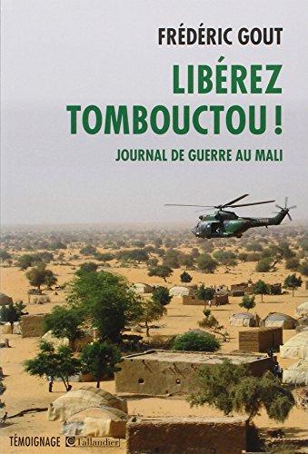 Libérez Tombouctou ! Journal de guerre ...