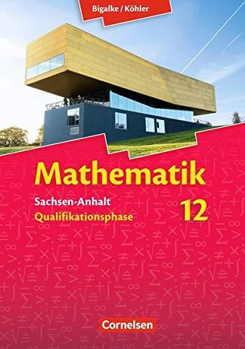 Bigalke/Köhler: Mathematik - Sachsen-Anhalt: 12. Schuljahr - Schülerbuch