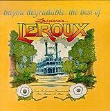 Songtexte von LeRoux - Bayou Degradable: The Best of