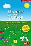Humor trotz Tumor: Besser leben mit Krebs