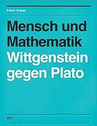 Mensch und Mathematik: Wittgenstein gegen Plato
