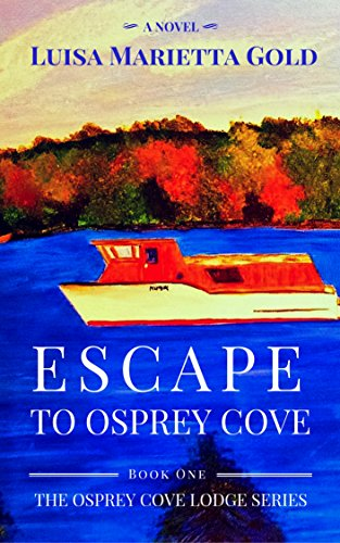 escape-to-osprey-cove-book-1-of-the-osprey-cove-lodge-series-english-edition