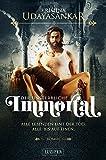 IMMORTAL - DER UNSTERBLICHE: Roman