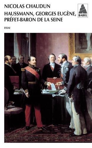 Haussmann, Georges Eugène, préfet-baron de la Seine