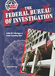 Federal Bureau of Investigation (Your Government: How it Works)