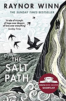 The Salt Path: The Sunday Times bestseller, shortlisted for the 2018 Costa Biography Award & The Wainwright Prize (English Edition) van [Winn, Raynor]