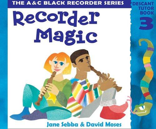 Recorder Magic – Recorder Magic: Descant Tutor Book 3: Tutor Book Bk. 3