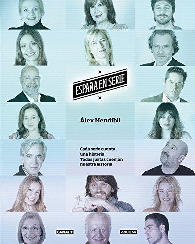 España en serie. Cada serie cuenta una historia y todas juntas cuentan nuestra historia (Punto de mira) por Álex Mendíbil