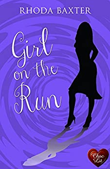 Girl on the Run (Choc Lit): A fun, smart, sassy read. Perfect for a holiday! (Smart Girls Book 1) by [Baxter, Rhoda]