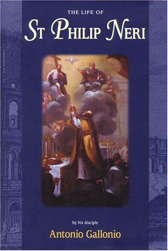 The Life of Saint Philip Neri (Saint Philip Neri)