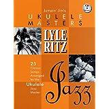 Lyle Ritz [With CD (Audio)] (Jumpin' Jim's Ukulele Masters)
