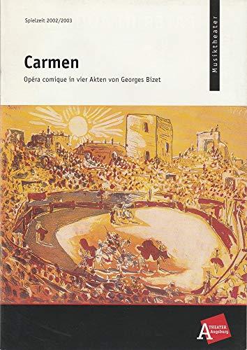 Programmheft CARMEN. Oper von Georges Bizet. Premiere 27. Juni 2003 Freilichtbühne Spielzeit 2002 / 2003 Heft 18