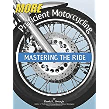 More Proficient Motorcycling: Mastering the Ride by David L. Hough (2003-03-24)