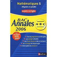 Mathématiques S obligatoire et spécialité : Annales Bac Sujets corrigés