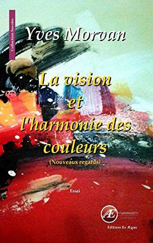 La vision et l'harmonie des couleurs: Nouveaux regards (Savoirs)
