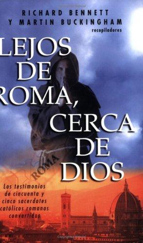 Lejos de Roma cerca de Dios por Richard Bennett