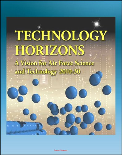 Technology Horizons: A Vision for Air Force Science and Technology 2010-30 - Aircraft, Radar, Missiles, Satellites, Directed Energy, Launch Systems, ASAT, Cyber Systems (English Edition) Satelliten-radar