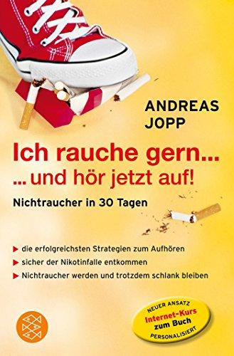 Ich rauche gern ... und hör jetzt auf: Nichtraucher in 30 Tagen