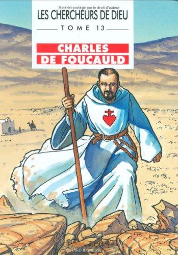Les Chercheurs de Dieu, tome 13 : Charles de Foucauld