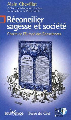 Réconcilier sagesse et société : Charte de l'Europe des Consciences par Alain Chevillat