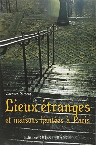 LIEUX ETRANGES ET MAISONS HANTEES A PARIS