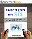 SCI : Cr�er et g�rer une soci�t� civi...