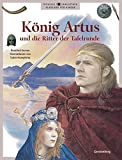 König Artus und die Ritter der Tafelrunde (Visuelle Bibliothek / Klassiker für Kinder)