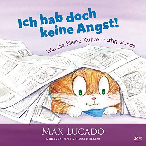Ich hab doch keine Angst!: Wie die kleine Katze mutig wurde (Bilderbücher für 3- bis 6-Jährige)