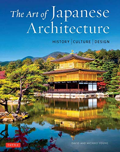 The Art of Japanese Architecture: History / Culture / Design (English Edition)