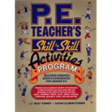 P.E. Teacher's Skill-By-Skill Activities Program: Success-Oriented Sports Experience for Grades K-8