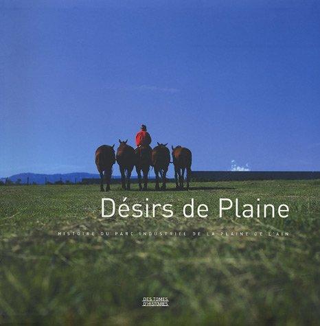Désirs de Plaine : Histoire du parc industriel de la plaine de l'Ain